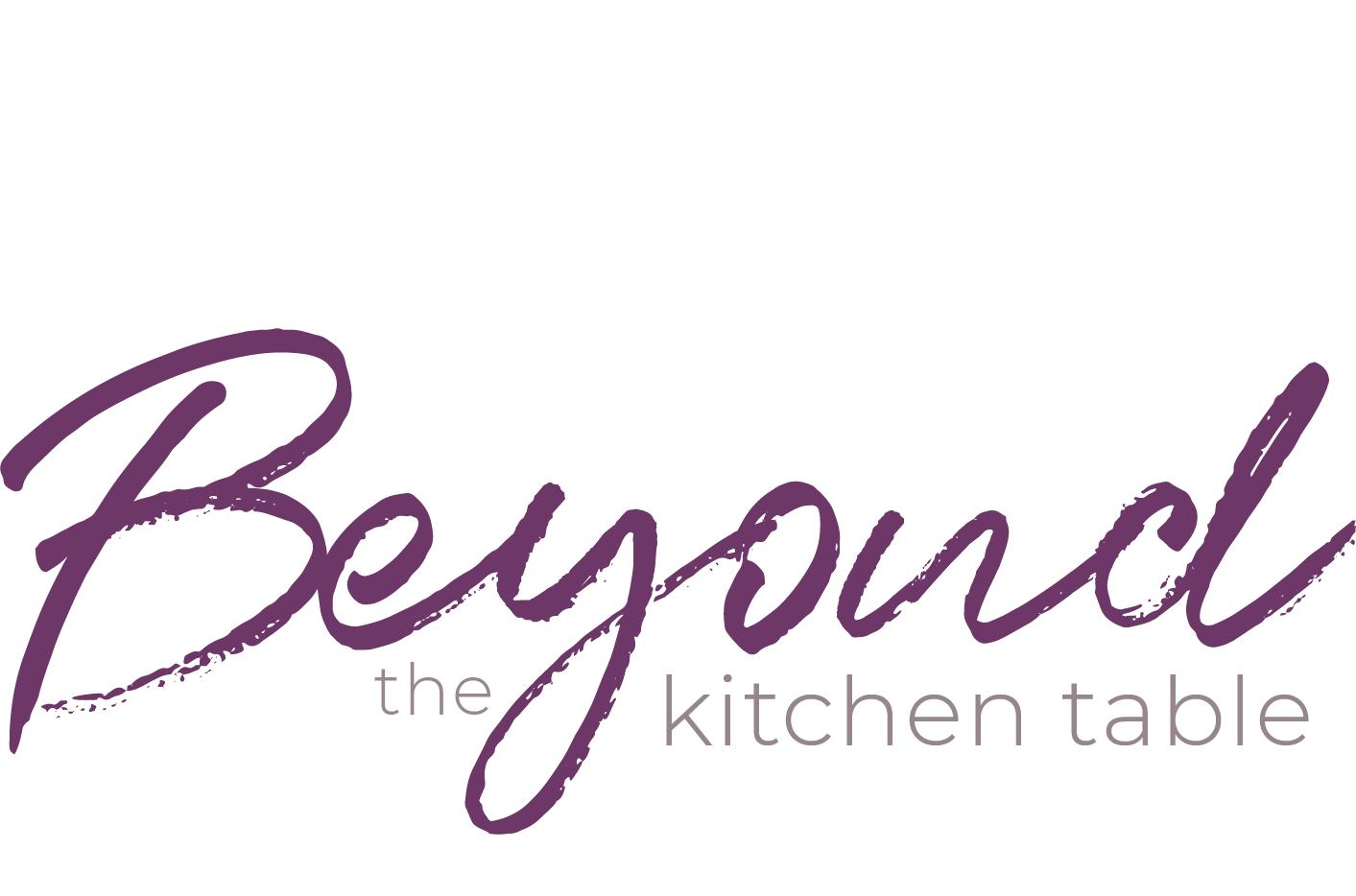 Beyond the kitchen table