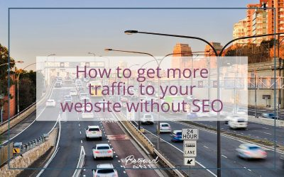 9 ways to get more traffic to your website without SEO